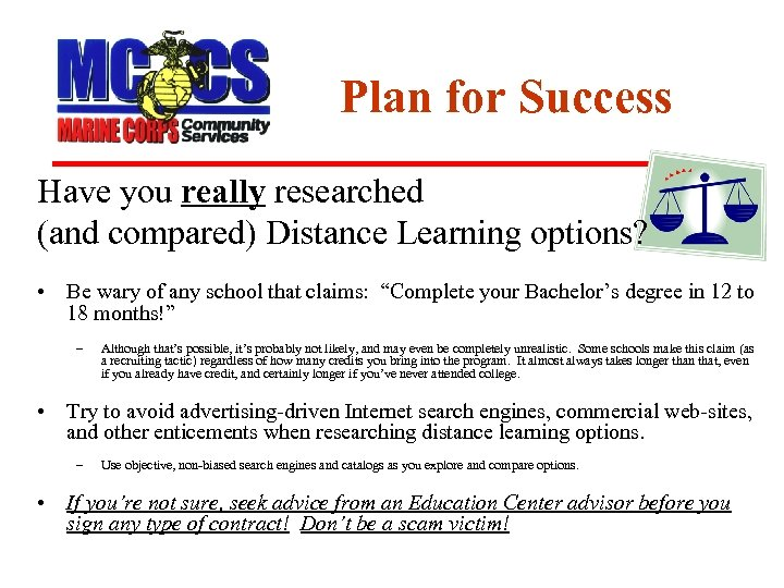 Plan for Success Have you really researched (and compared) Distance Learning options? • Be