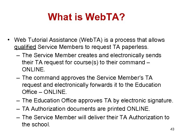 What is Web. TA? • Web Tutorial Assistance (Web. TA) is a process that