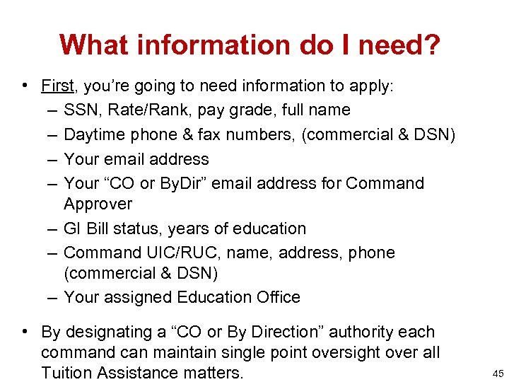 What information do I need? • First, you're going to need information to apply: