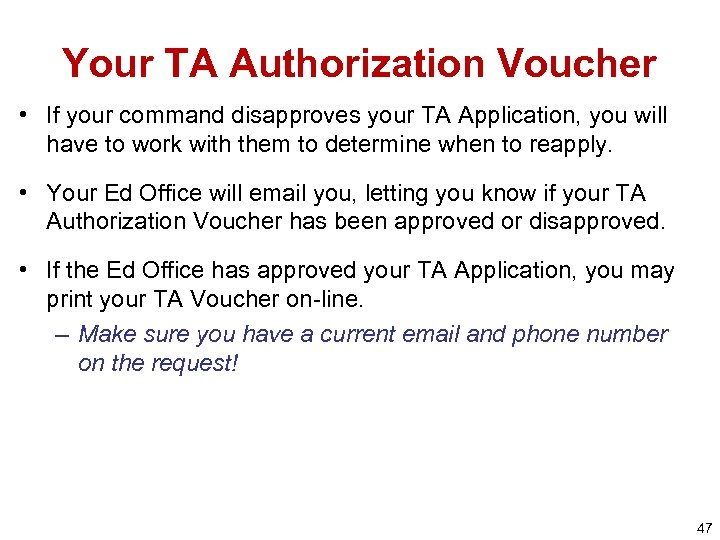 Your TA Authorization Voucher • If your command disapproves your TA Application, you will