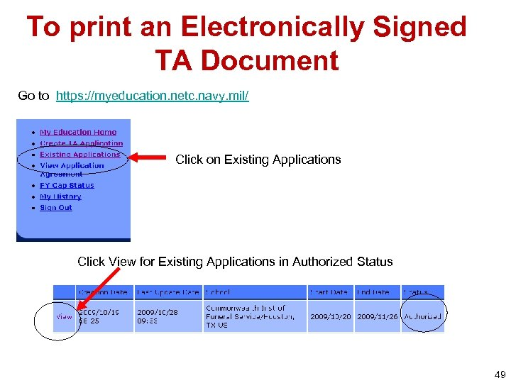 To print an Electronically Signed TA Document Go to https: //myeducation. netc. navy. mil/