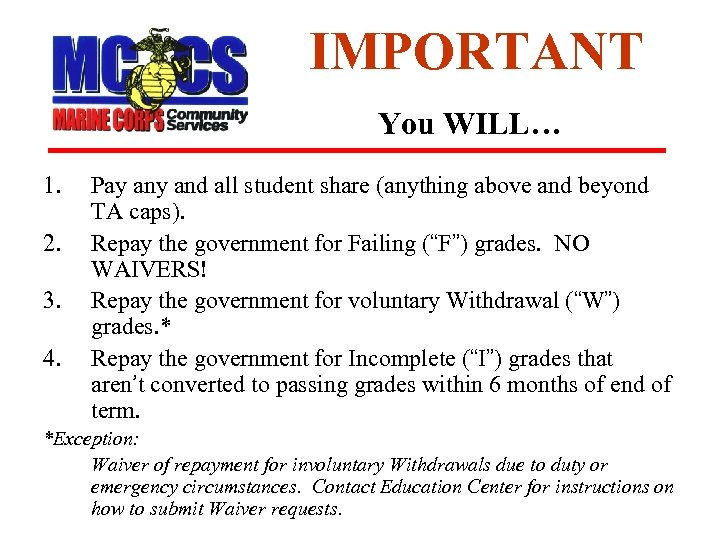 IMPORTANT You WILL… 1. 2. 3. 4. Pay and all student share (anything above