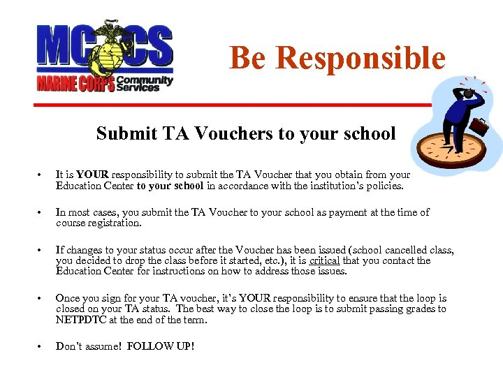 Be Responsible Submit TA Vouchers to your school • It is YOUR responsibility to
