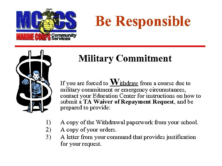 Be Responsible Military Commitment W • If you are forced to ithdraw from a