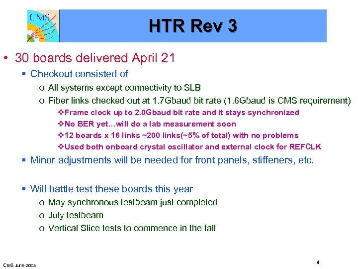 HTR Rev 3 • 30 boards delivered April 21 § Checkout consisted of o