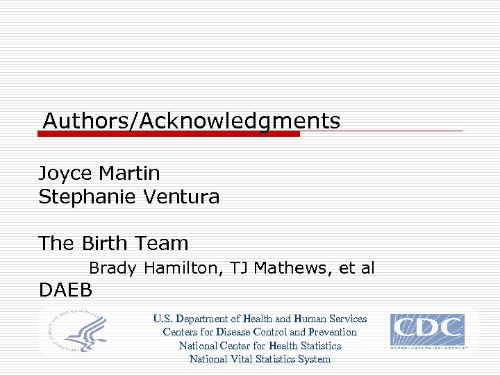 Authors/Acknowledgments Joyce Martin Stephanie Ventura The Birth Team Brady Hamilton, TJ Mathews, et al