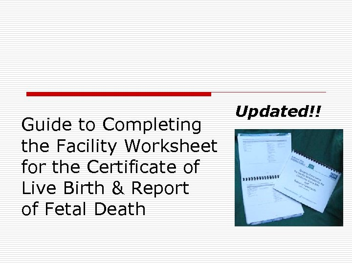 Guide to Completing the Facility Worksheet for the Certificate of Live Birth & Report