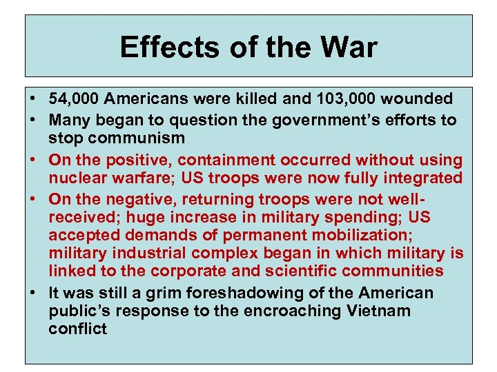 Effects of the War • 54, 000 Americans were killed and 103, 000 wounded