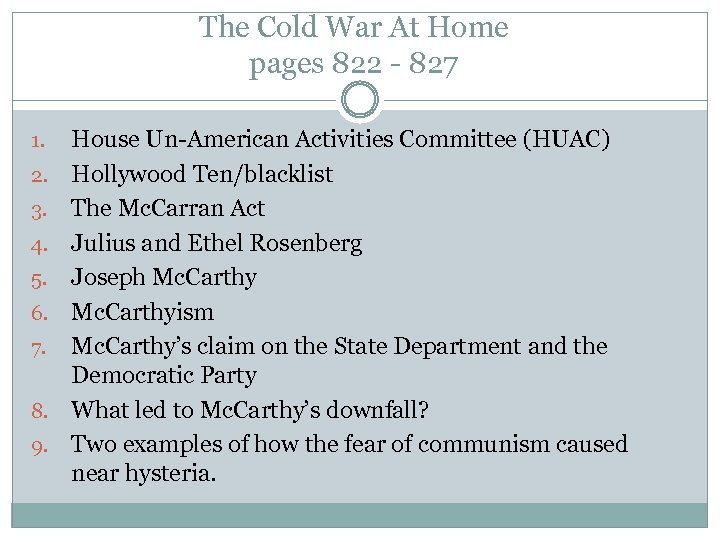 The Cold War At Home pages 822 - 827 1. 2. 3. 4. 5.