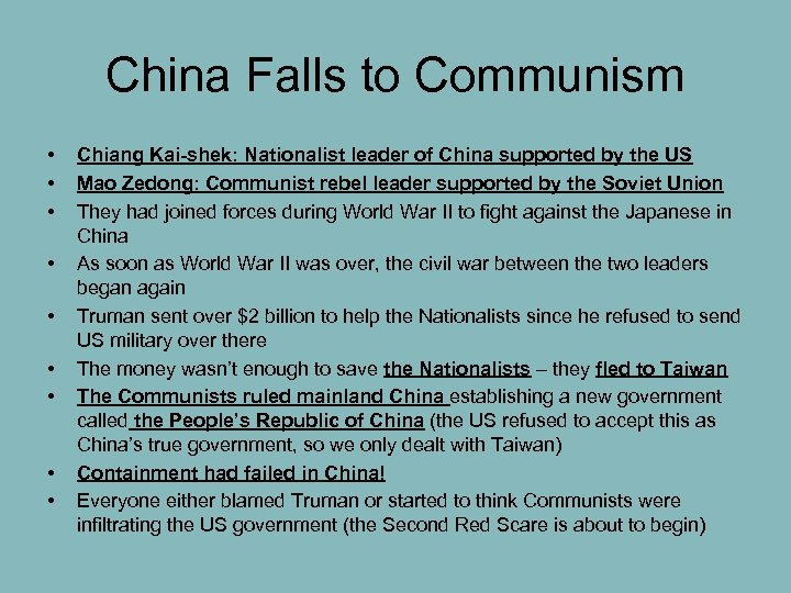 China Falls to Communism • • • Chiang Kai-shek: Nationalist leader of China supported