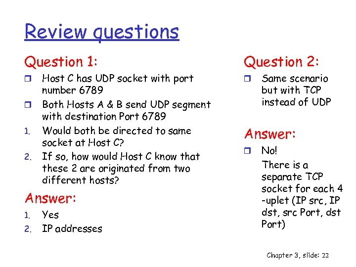 Review questions Question 1: r r 1. 2. Host C has UDP socket with