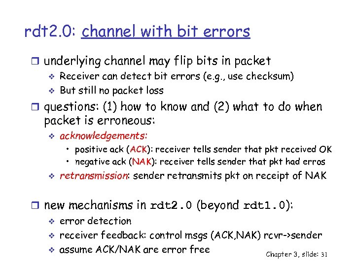 rdt 2. 0: channel with bit errors r underlying channel may flip bits in