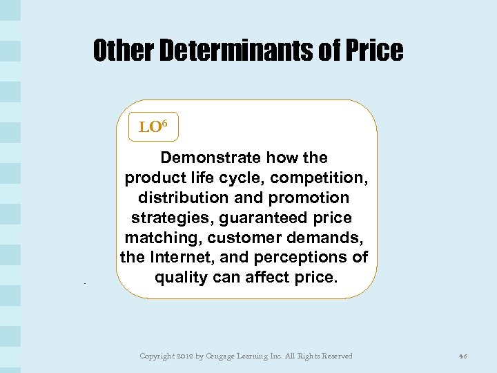 Other Determinants of Price LO 6 Demonstrate how the product life cycle, competition, distribution