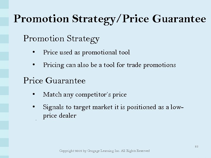 Promotion Strategy/Price Guarantee Promotion Strategy • Price used as promotional tool • Pricing can