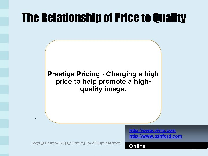 The Relationship of Price to Quality Prestige Pricing - Charging a high price to