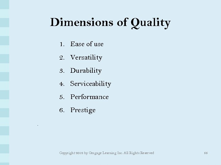 Dimensions of Quality 1. Ease of use 2. Versatility 3. Durability 4. Serviceability 5.