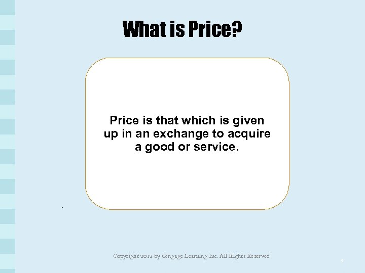 What is Price? Price is that which is given up in an exchange to