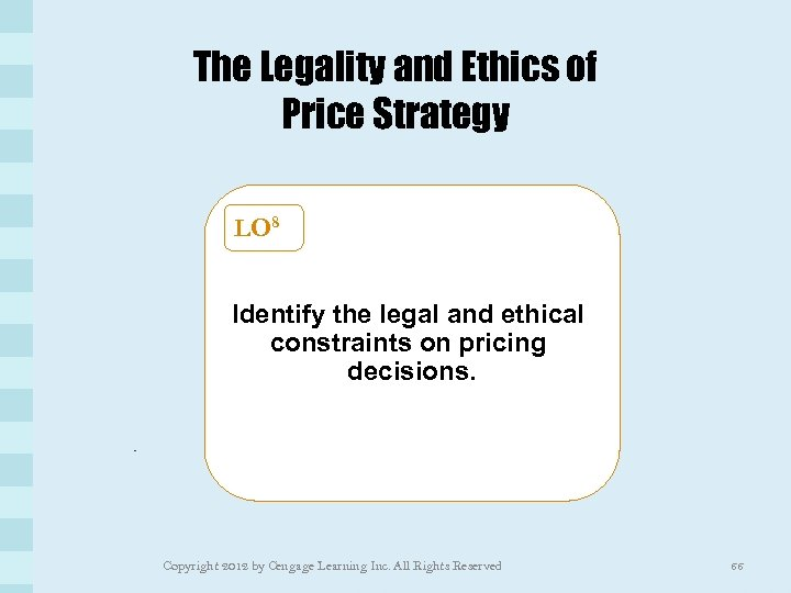 The Legality and Ethics of Price Strategy LO 8 Identify the legal and ethical