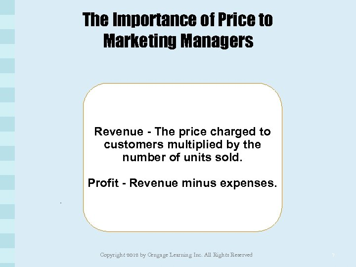 The Importance of Price to Marketing Managers Revenue - The price charged to customers