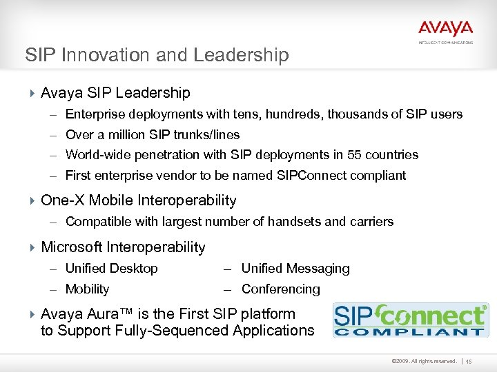 SIP Innovation and Leadership 4 Avaya SIP Leadership – Enterprise deployments with tens, hundreds,