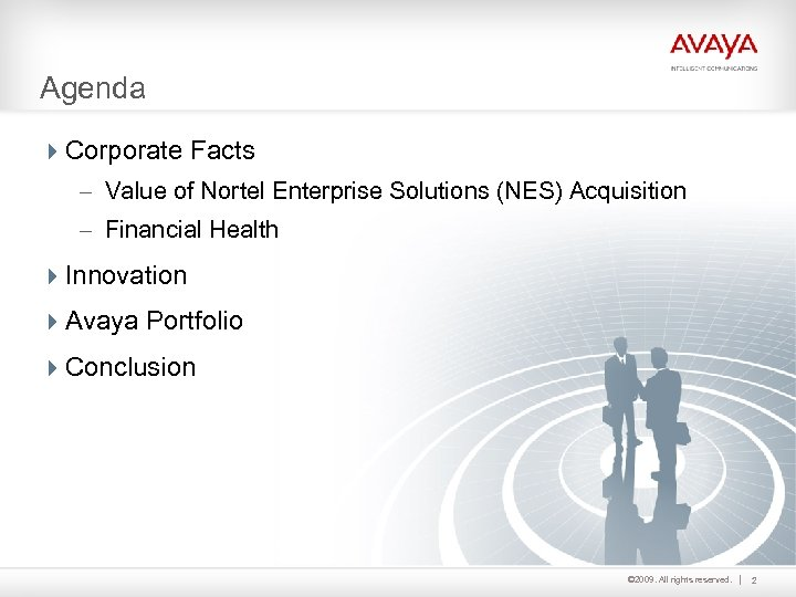 Agenda 4 Corporate Facts – Value of Nortel Enterprise Solutions (NES) Acquisition – Financial