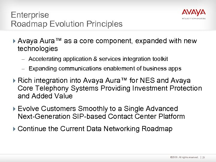 Enterprise Roadmap Evolution Principles 4 Avaya Aura™ as a core component, expanded with new