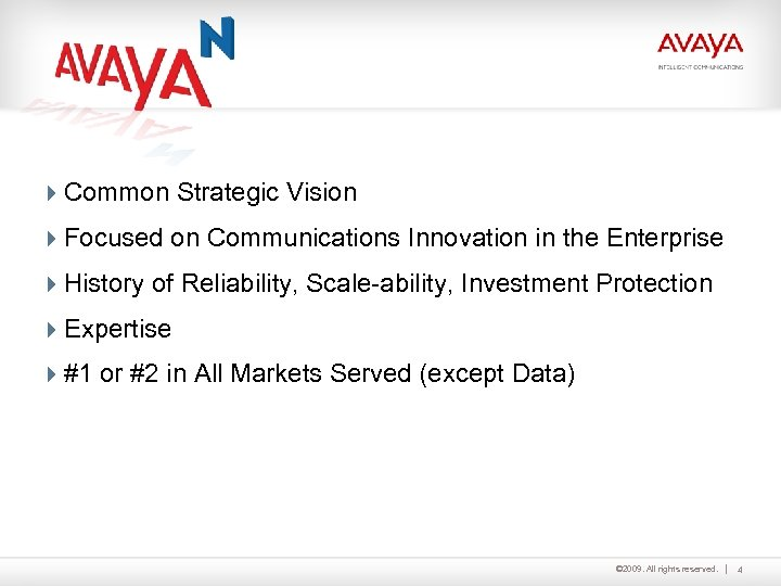 4 Common Strategic Vision 4 Focused on Communications Innovation in the Enterprise 4 History