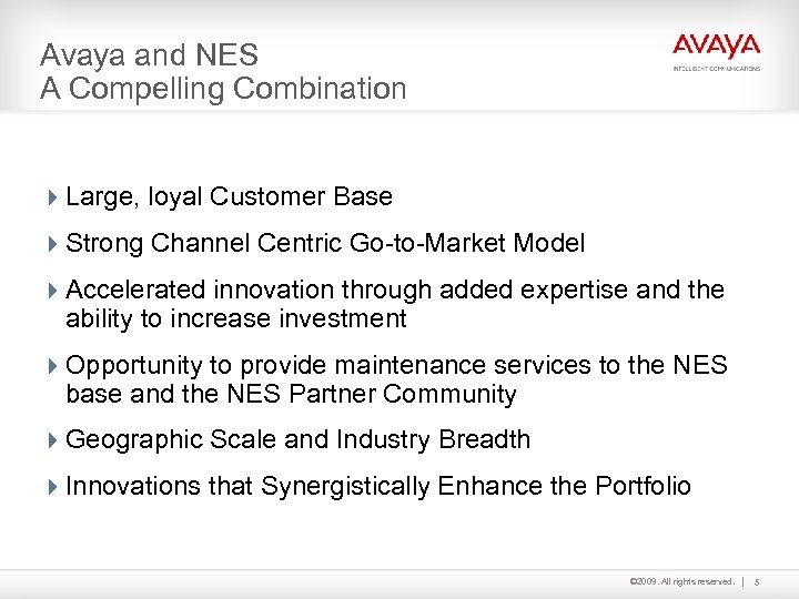 Avaya and NES A Compelling Combination 4 Large, loyal Customer Base 4 Strong Channel