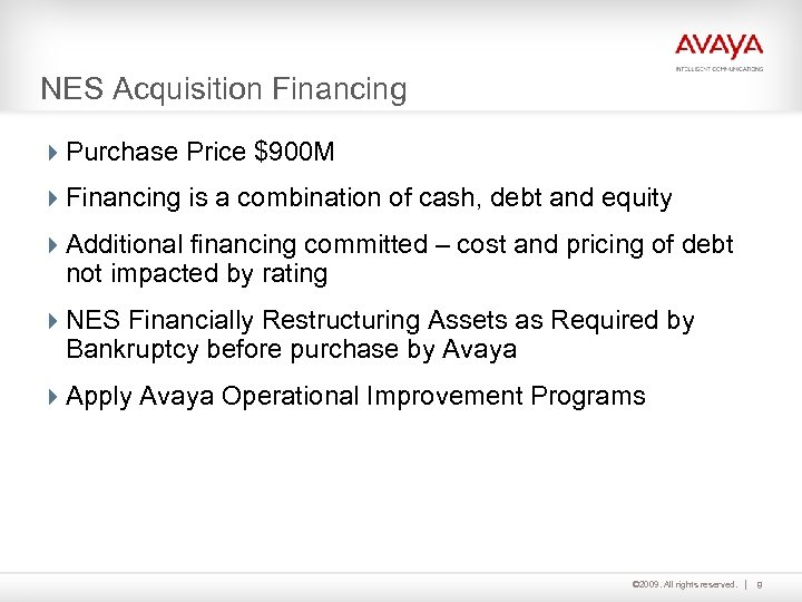 NES Acquisition Financing 4 Purchase Price $900 M 4 Financing is a combination of