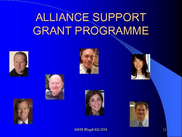 ALLIANCE SUPPORT GRANT PROGRAMME MND félagið-GS 2008 11