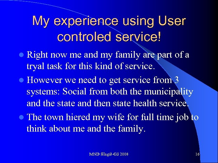 My experience using User controled service! l Right now me and my family are