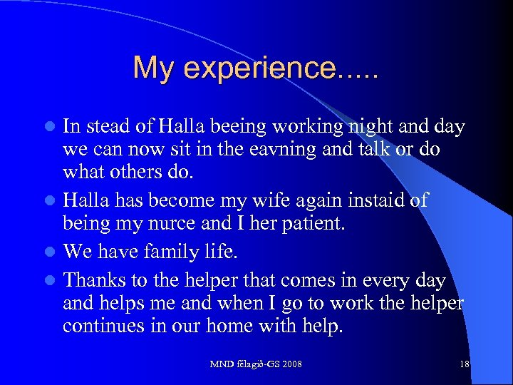My experience. . . In stead of Halla beeing working night and day we