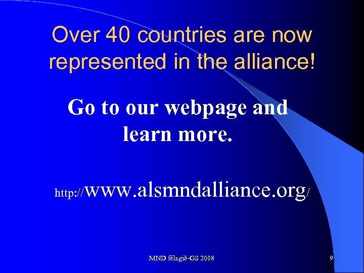 Over 40 countries are now represented in the alliance! Go to our webpage and