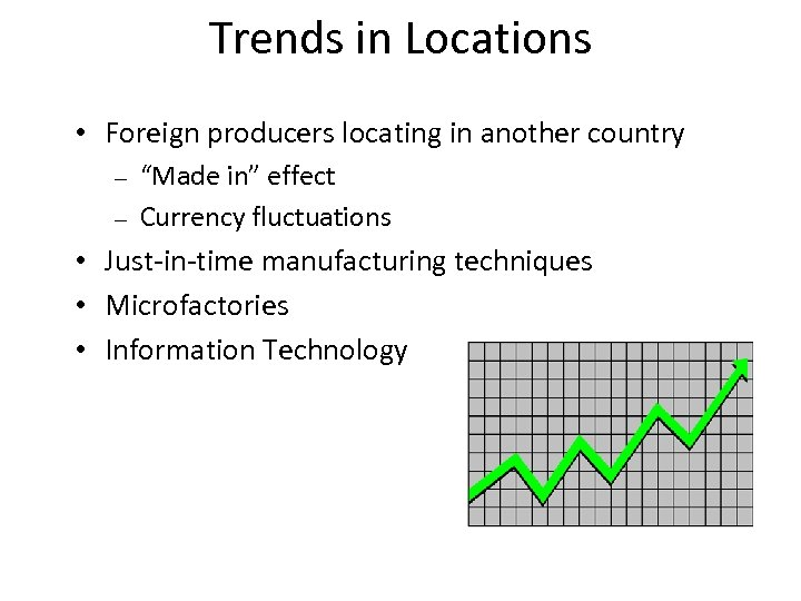 "Trends in Locations • Foreign producers locating in another country – – ""Made in"""