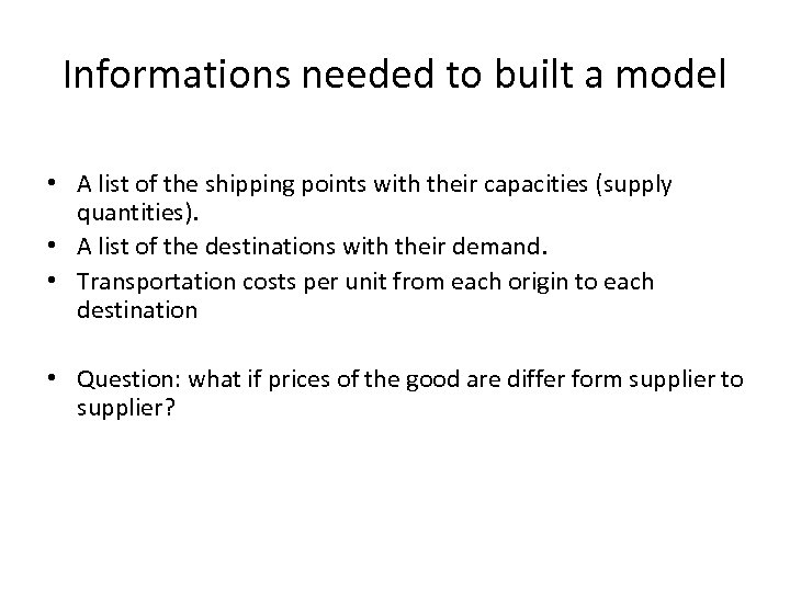 Informations needed to built a model • A list of the shipping points with