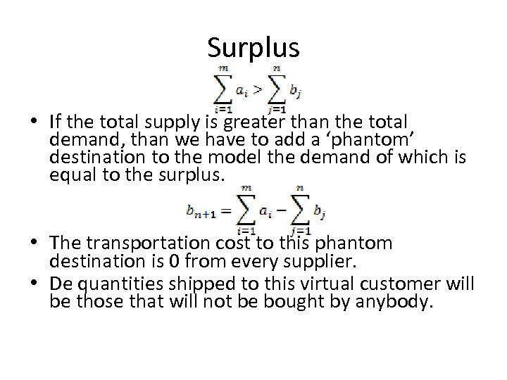 Surplus • If the total supply is greater than the total demand, than we