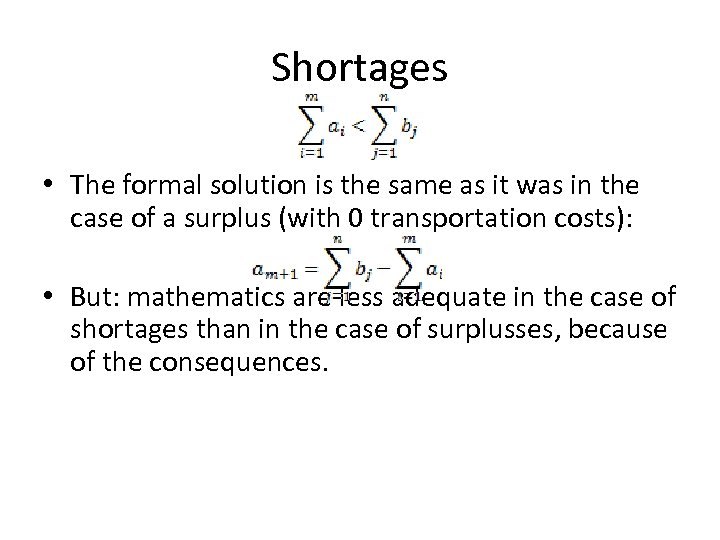 Shortages • The formal solution is the same as it was in the case