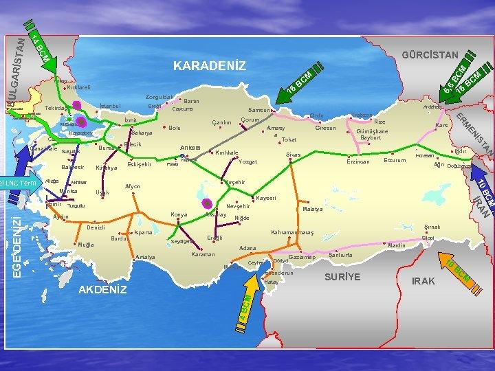Kırklareli İstanbul Tekirdağ Komotini 16 Ereğli Balıkesir Akhisar Manisa BC Sivas Yozgat Erzincan Erzurum