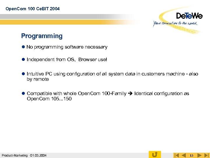 Open. Com 100 Ce. BIT 2004 Programming l No programming software necessary l Independent
