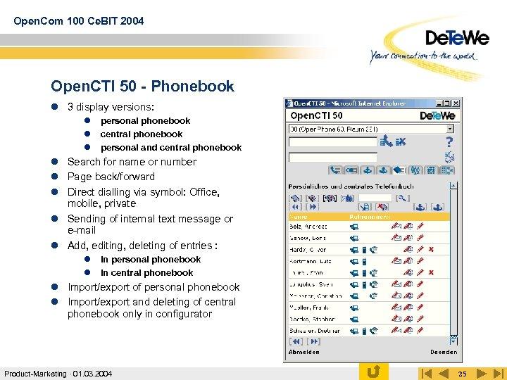 Open. Com 100 Ce. BIT 2004 Open. CTI 50 - Phonebook l 3 display