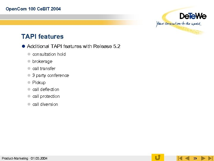 Open. Com 100 Ce. BIT 2004 TAPI features l Additional TAPI features with Release