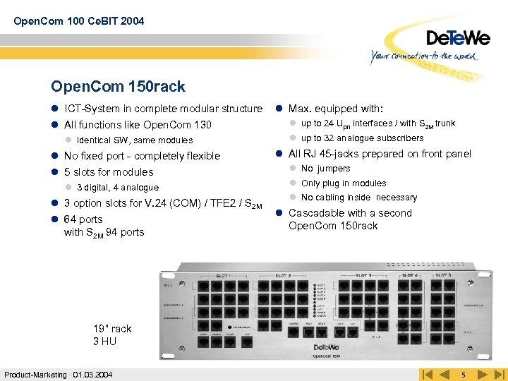 Open. Com 100 Ce. BIT 2004 Open. Com 150 rack l ICT-System in complete