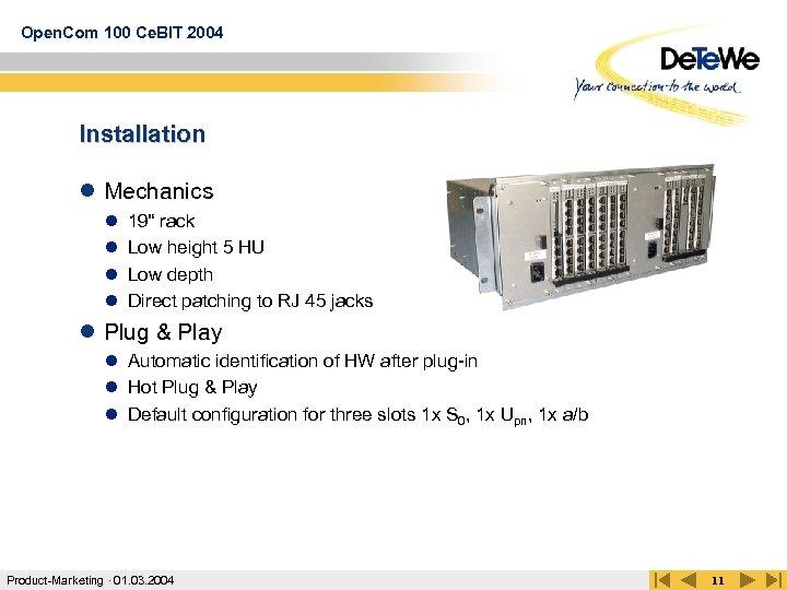 "Open. Com 100 Ce. BIT 2004 Installation l Mechanics l l 19"" rack Low"