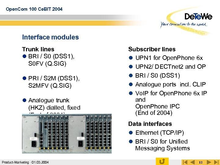 Open. Com 100 Ce. BIT 2004 Interface modules Trunk lines l BRI / S