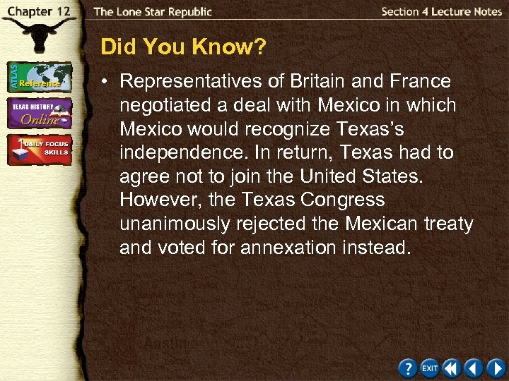 Did You Know? • Representatives of Britain and France negotiated a deal with Mexico