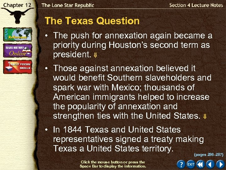 The Texas Question • The push for annexation again became a priority during Houston's