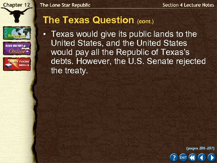 The Texas Question (cont. ) • Texas would give its public lands to the