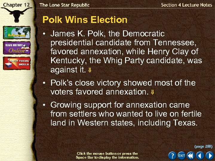 Polk Wins Election • James K. Polk, the Democratic presidential candidate from Tennessee, favored