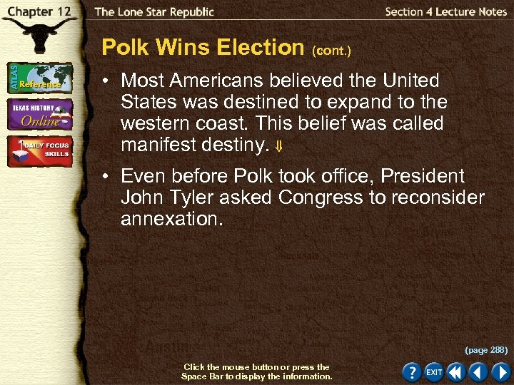 Polk Wins Election (cont. ) • Most Americans believed the United States was destined
