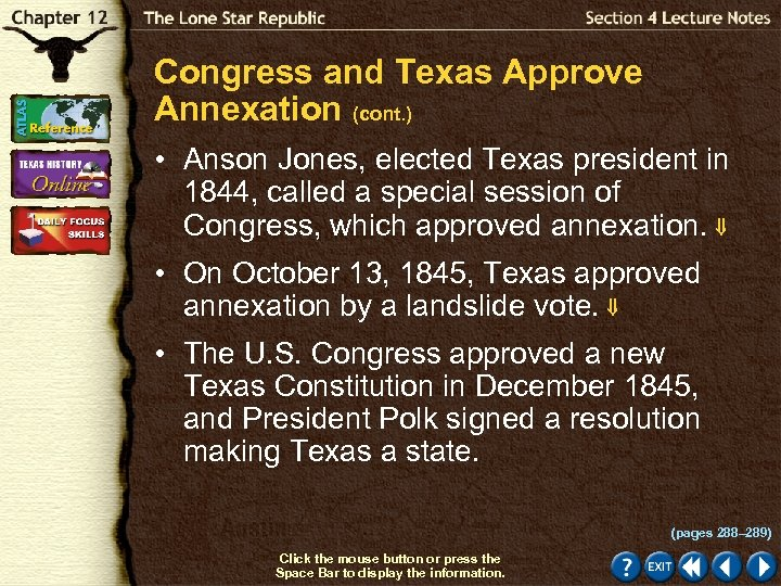 Congress and Texas Approve Annexation (cont. ) • Anson Jones, elected Texas president in